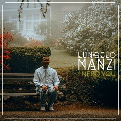 Lungelo Manzi - I NEED YOU (Prod. By Dave Audinary)