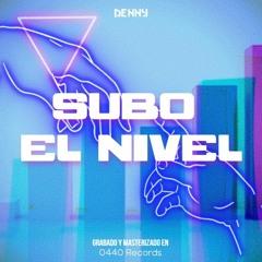 (ノ ◕ ヮ ◕) ノ *: ・ ゚ ✧ Denny - Subo El Nivel △🙌 (Prod. By NnysCtrl) ☆♦