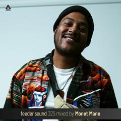 feeder sound 325 mixed by Monet Mane