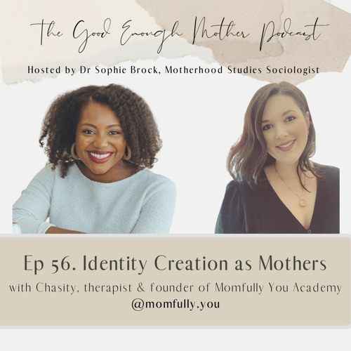 56. Identity Creation as Mothers