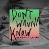 Don't Wanna Know (Fareoh Remix) [feat. Kendrick Lamar]