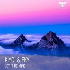 Kiyoi & Eky - Let It Be Mine [Out 03.02.2020]