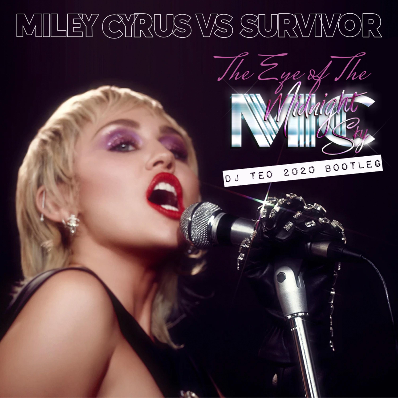 Miley Cyrus Vs Survivor - Eye Of The Midnight Sky (Dj Teo 2020 Bootleg)