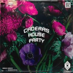 CADERAS HOUSE PARTY