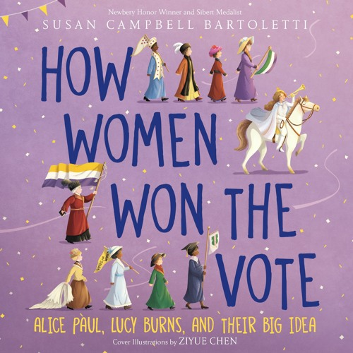 HOW WOMEN WON THE VOTE by Susan Campbell Bartoletti