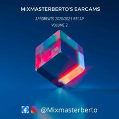 Eargasms 2020/2021 AFROBEATS RECAP MIX Vol. 2