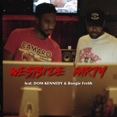 WESTSIDE PARTY Ft. DOM KENNEDY & BOOGIE FRE$H