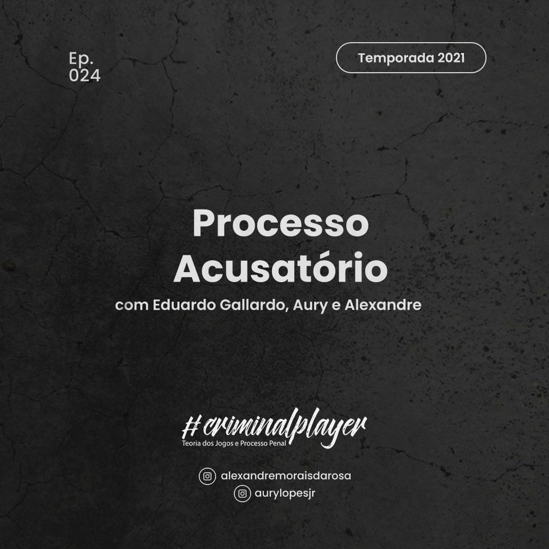Ep. 024 Processo Acusatório