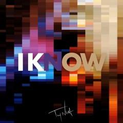 I Know [Prod. TROY NōKA]