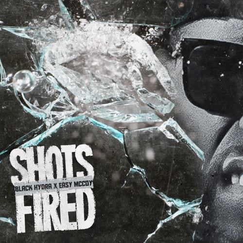 Black Hydra X Easy McCoy - Shots Fired