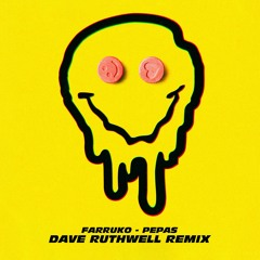 Farruko - Pepas (Dave Ruthwell Tech Remix) [PLAYED BY DIPLO]