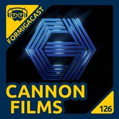 Cannon Films | FormigaCast 126