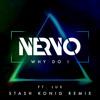 Why Do I (Stash Konig Remix) [feat. LUX]