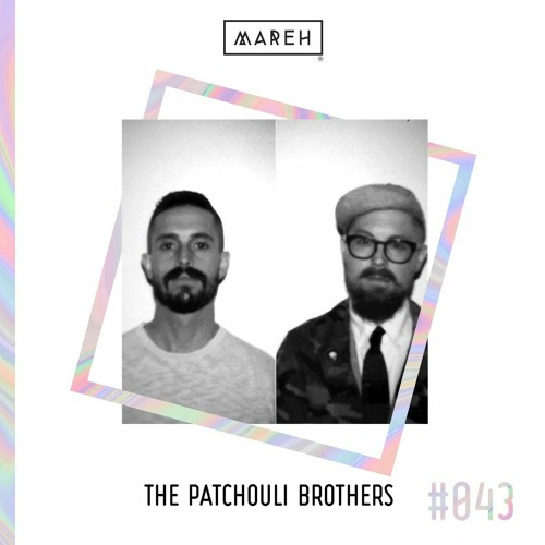 Mareh Mix - Episode #43: The Patchouli Brothers