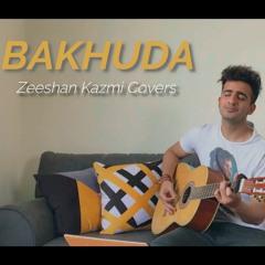 Bakhuda   Atif Aslam   Zeeshan Kazmi Covers