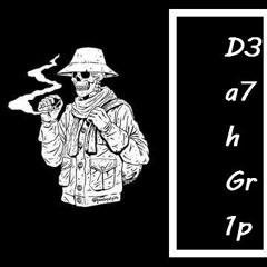 D3a7h Gr1p
