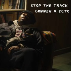 Bommer x Ecto - Stop The Track [Free Download]