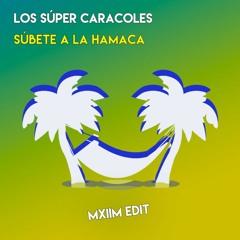 Los Súper Caracoles - Súbete A La Hamaca (MXIIM Edit)