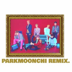 BTS(방탄소년단)-작은 것들을 위한 시(Boy With Luv)(PARKMOONChI Remix)