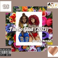 I'm So Glad (Prod By. HvrtzLab)(2021)