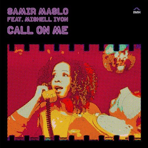 Samir Maslo feat. Mishell Ivon - Call On Me (Radio Edit)