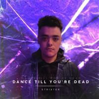 Strixter - Dance Till You're Dead (Free release)
