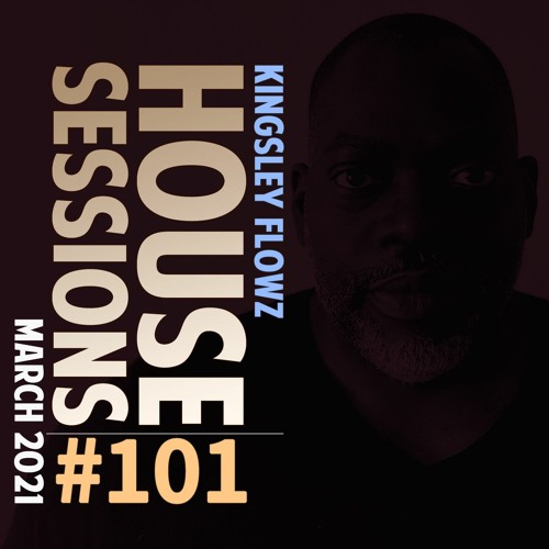 House Sessions #101 - March 2021