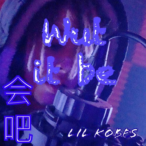LiL Kobes - Wut It Be