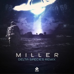 Invader Space - Miller (Delta Species Remix)🪐 By @ X7M Records