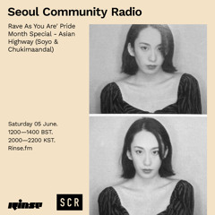 Seoul Community Radio 'Rave As You Are' Pride Month Special - 05 June 2021