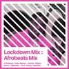 Download Lockdown Afrobeats Mix Ft Adejosh, Midas, Gabzy & More Mp3
