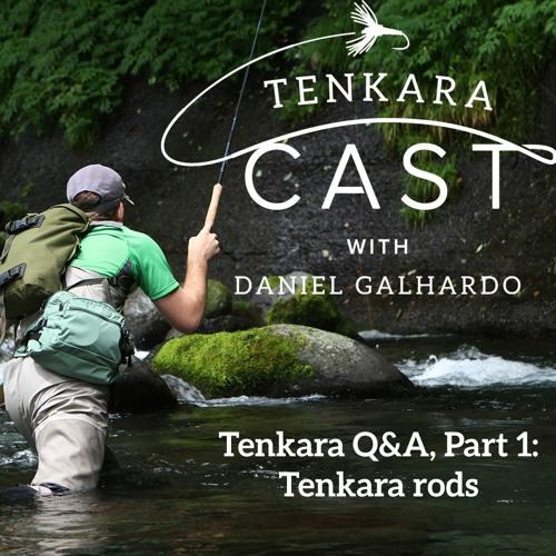 Tenkara Q&A Part 1: Tenkara Rods