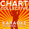 Cheers (I'll Drink to That) [Originally Performed By Rihanna] [Karaoke Version]