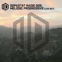 Dopastat Radio 005: Melodic Progressive (Sunset Live Set)