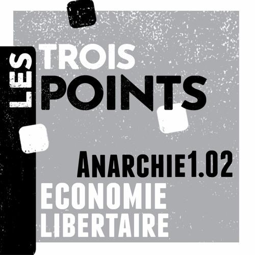 Anarchie#1.02 - Economie Libertaire : reprenons le pouvoir