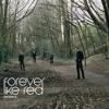 Forever Like Red