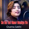 Download Na Ba Tol Umar Duniya Ve Mp3