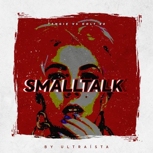 Smalltalk (Tangie Vs. Holt 88) FREE DOWNLOAD