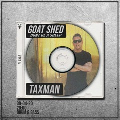 Taxman live on Goat Shed