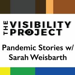 EPI 015 | 6 | Pandemic Stories w/Sarah Weisbarth
