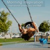 Download Morning Inspiration - June 13th, 2021 Mp3