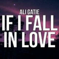 Ali Gatie - If I fall in love, cover song