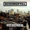 Not Giving In (feat. John Newman & Alex Clare) (Bondax Remix)