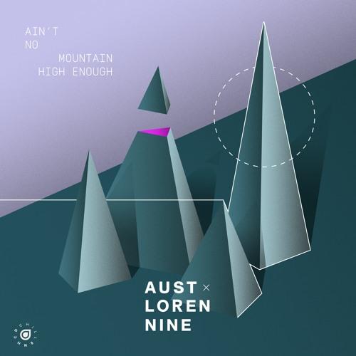 AUST & Loren Nine - Aint No Mountain High Enough