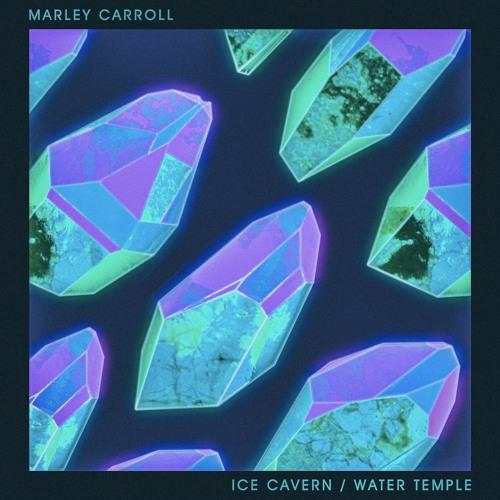 Marley Carroll - Ice Cavern / Water Temple