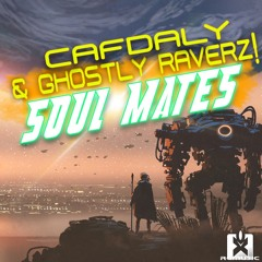 Cafdaly & Ghostly Raverz! - Soul Mates ★ OUT NOW! JETZT ERHÄLTLICH!