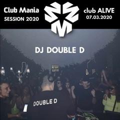 DJ Double D - Mania Session 2020 - Club Alive 07.03.2020