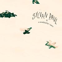 Sylvan Paul - The Places You Go