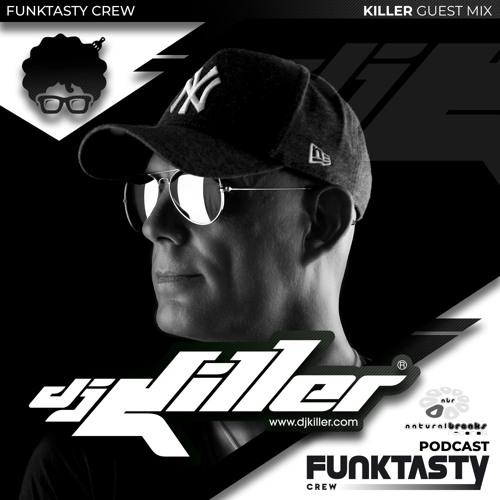 FunkTasty Crew #150 · Dj Killer - Guest Mix