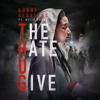 The Hate U Give (feat. Keite Young)